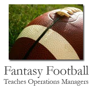 Fantasy Football Teaches Operations Managers